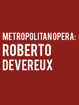 Metropolitan Opera: Roberto Devereux at Metropolitan Opera House
