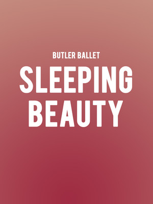Butler Ballet The Sleeping Beauty, Clowes Memorial Hall, Indianapolis