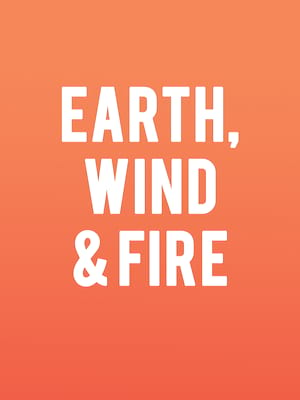 Earth, Wind & Fire at Constellation Brands Performing Arts Center