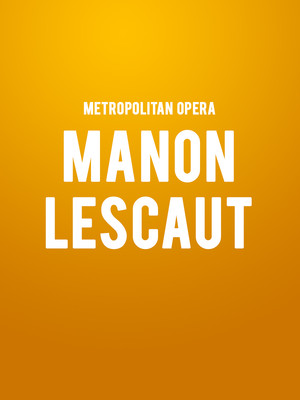Metropolitan Opera: Manon Lescaut Poster