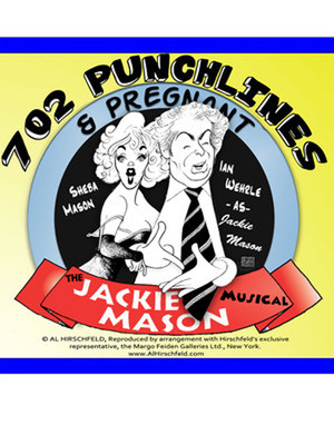 702 Punchlines & Pregnant: The Jackie Mason Musical Poster