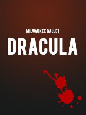 Milwaukee Ballet - Dracula at Uihlein Hall