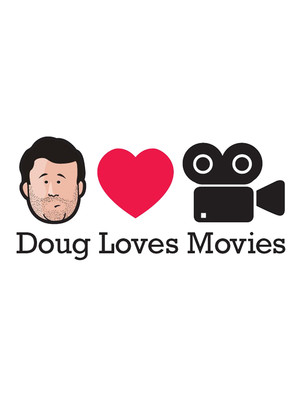 Doug Loves Movies Podcast Poster