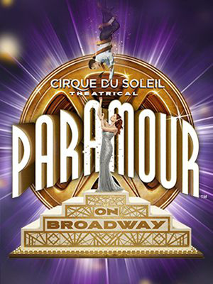 Cirque du Soleil Paramour at Lyric Theatre - Broadway