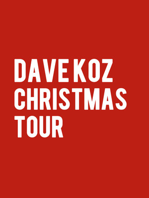 Dave Koz Christmas Tour, Cerritos Center, Los Angeles