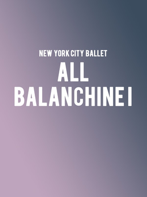 New York City Ballet - All Balanchine I Poster