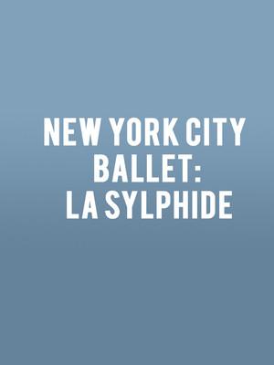 New York City Ballet - La Sylphide Poster