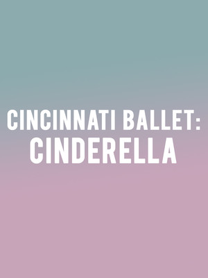 Cincinnati Ballet Cinderella, Procter and Gamble Hall, Cincinnati