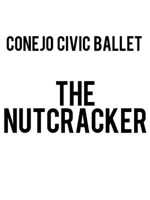 Conejo Civic Ballet The Nutcracker, Fred Kavli Theatre, Los Angeles
