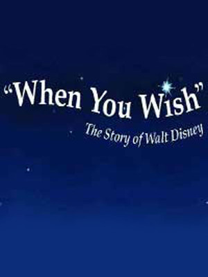 When You Wish: The Story Of Walt Disney at Phoenix Theatre