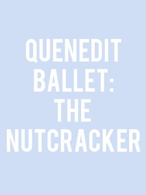 Quenedit Ballet: The Nutcracker Poster