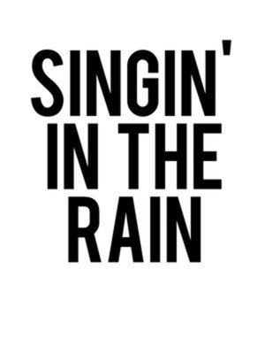 Singin%27 in the Rain at Venue To Be Announced