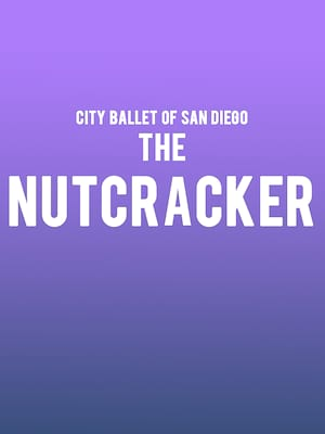 City Ballet of San Diego The Nutcracker, Spreckels Theatre, San Diego