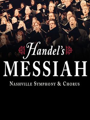 Nashville Symphony Nashville Symphony Chorus Handels Messiah, Schermerhorn Symphony Center, Nashville