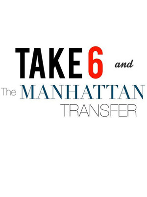 The Manhattan Transfer & Take 6 Poster
