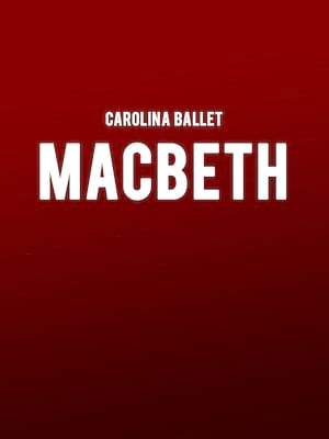 Carolina Ballet: Macbeth Poster