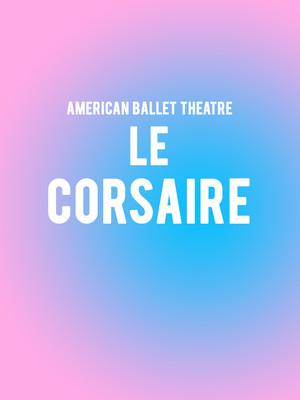 American Ballet Theatre Le Corsaire, Metropolitan Opera House, New York