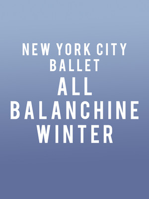 New York City Ballet: All Balanchine - Winter Poster