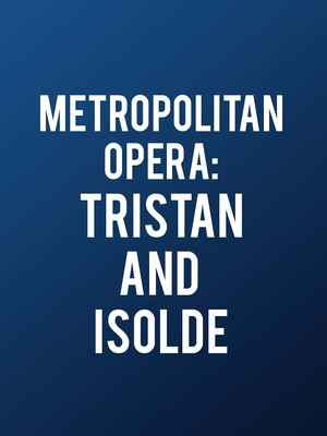 Metropolitan Opera: Tristan and Isolde Poster