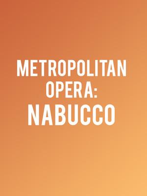 Metropolitan Opera: Nabucco at Metropolitan Opera House