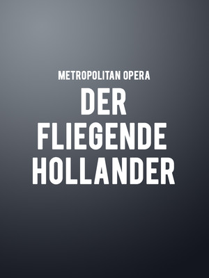 Metropolitan Opera: Der Fliegende Hollander Poster