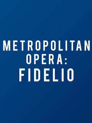 Metropolitan Opera: Fidelio at Metropolitan Opera House