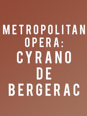 Metropolitan Opera: Cyrano de Bergerac Poster