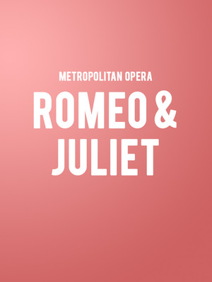 Metropolitan Opera Romeo and Juliet, Metropolitan Opera House, New York