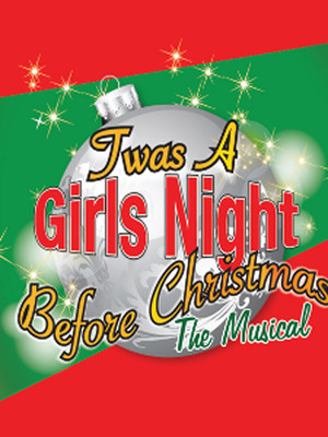 Twas A Girls Night Before Christmas Tickets Calendar - Jan 2018 ...