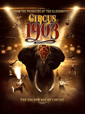 Circus 1903 The Golden Age of Circus, Le Theatre Des Arts, Las Vegas
