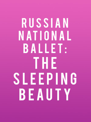 Russian National Ballet: The Sleeping Beauty at Wagner Noel Performing Arts Center