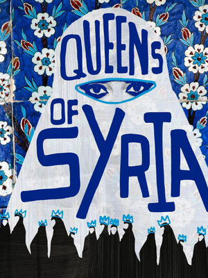 Queens Of Syria Poster