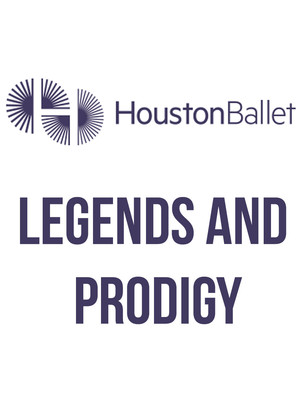 Houston Ballet: Legends & Prodigy Poster