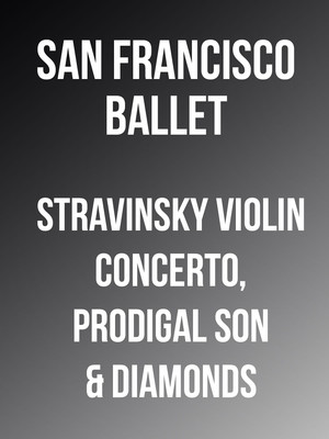 San Francisco Ballet Stravinsky Violin Concerto Prodigal Son Diamonds, War Memorial Opera House, San Francisco