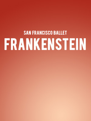 San Francisco Ballet Frankenstein, War Memorial Opera House, San Francisco