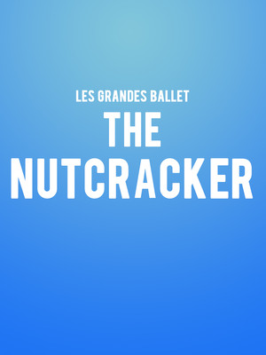 Les Grandes Ballet: The Nutcracker Poster