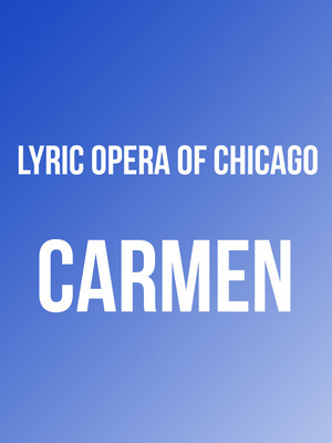 Lyric Opera of Chicago: Carmen Poster