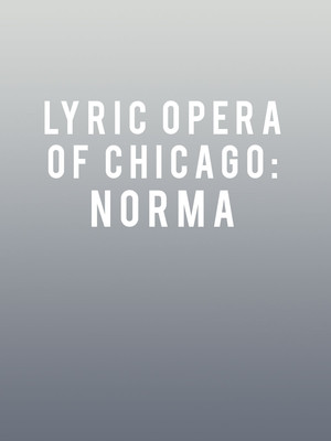 Lyric Opera of Chicago: Norma Poster
