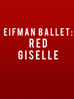 Eifman Ballet Of St Petersburg Red Giselle, Sony Centre for the Performing Arts, Toronto