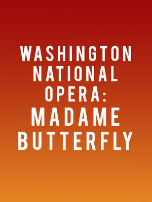 Washington National Opera: Madame Butterfly Poster