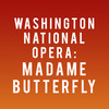 Washington National Opera Madame Butterfly, Kennedy Center Opera House, Washington