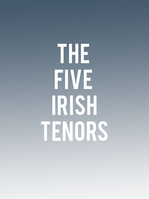 The Five Irish Tenors, Sangamon Auditorium, Springfield