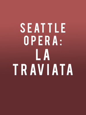 Seattle Opera: La Traviata Poster