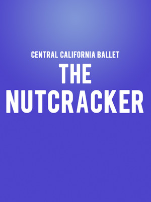 Central California Ballet - The Nutcracker Poster