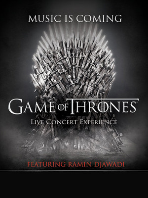 Game of Thrones Live Concert Experience Ramin Djawadi, DCU Center, Worcester
