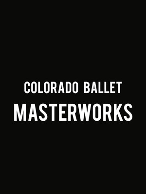 Colorado Ballet Ballet Masterworks, Ellie Caulkins Opera House, Denver