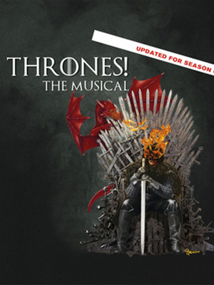 Thrones! A Musical Parody of Game of Thrones at Apollo Theater Mainstage