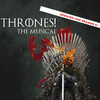 Thrones A Musical Parody of Game of Thrones, Apollo Theater Mainstage, Chicago