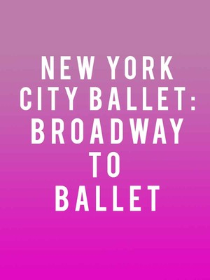 New York City Ballet: Rodgers' Broadway To Ballet Poster