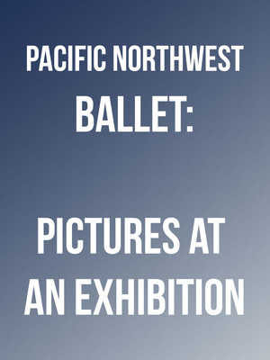 Pacific Northwest Ballet: Pictures at an Exhibition at McCaw Hall